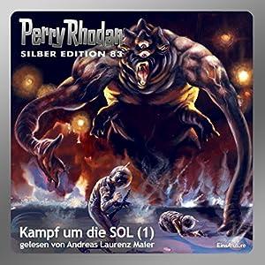 Kampf um die SOL - Teil 1 (Perry Rhodan Silber Edition 83) Hörbuch