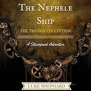 The Nephele Ship: The Trilogy Collection Audiobook