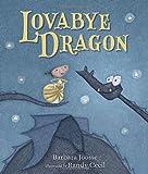 Lovabye Dragon, Barbara Joosse, 0763654086