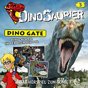 Dino-Alarm in der High School (Dino Gate 3) Hörspiel