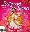 Bollywood Dance. Mit Musik-CD: Leicht zu lernen