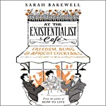 At the Existentialist Café: Freedom, Being, and Apricot Cocktails | Sarah Bakewell