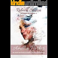 Amélia Parker: As mais cruéis e terríveis colunas de fofocas (A Cidade de Endora Livro 1)
