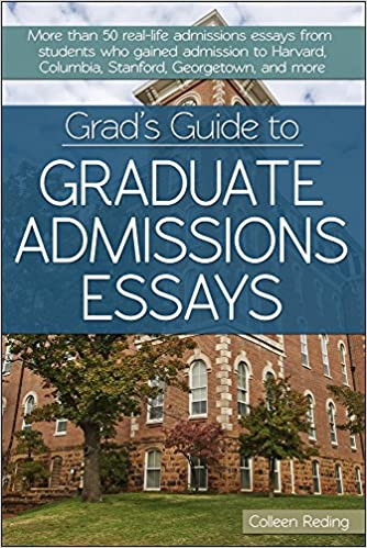 grad s guide to graduate admissions essays examples from real  grad s guide to graduate admissions essays examples from real students who got into top schools colleen reding 9781618213938 amazon com books