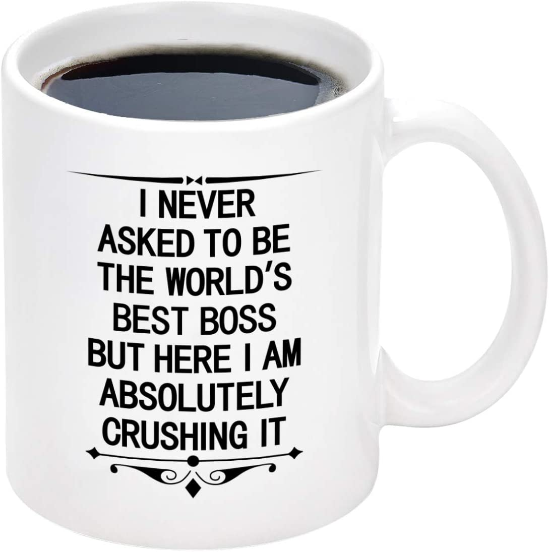 Boss Day Mug I NEVER ASKED TO BE THE WORLDS BEST BOSS BUT HERE Mug Worlds Best Boss Coffee Mug for Men Funny Boss Gifts for Your Boss Men Women Coworker Friends 16 oz The Office Mug