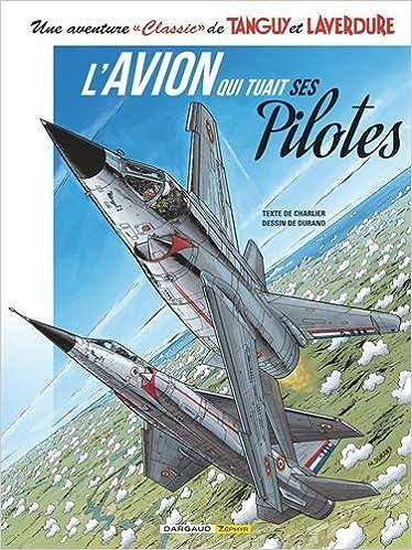 Tanguy & laverdure classic - tome 2 - avion qui tuait ses pilotes l: Amazon.es: Matthieu Durand, Patrice Buendia, Jocelyne Etter-Charrance, Jean-Michel ...