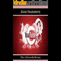 Guia Youtubers: Ganhar Milhares de Dólares com o YouTube