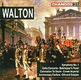 Walton: Symphony No. 1, Cello Concerto, Belshazzar's Feast, Coronation Te Deum, Crown Imperial, Anniversary Fanfare, Orb and Sceptre