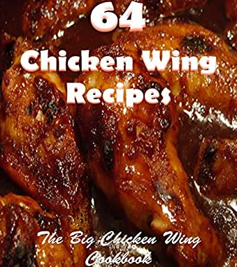 Chicken Wings 64 Simple And Delicious Chicken Wing Recipes Chicken