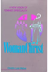 Womanchrist: A New Vision of Feminist Spirituality