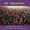 IQ - Sprachen: Mentaltraining zum Lernen und Anwenden aller Fremdsprachen Hörbuch von Daniela Scheiber-Jakob, Thomas Jakob Gesprochen von: Thomas Jakob