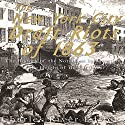 The New York City Draft Riots of 1863: The History of the Notorious Insurrection at the Height of the Civil War Audiobook by  Charles River Editors Narrated by Scott Clem