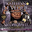 ShadowWolfe: De Wolfe Pack Series, Book 4 Audiobook by Kathryn Le Veque Narrated by Sean Patrick Hopkins