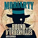 Professor Moriarty: The Hound of the D'Urbervilles Audiobook by Kim Newman Narrated by Tom Hodgkins