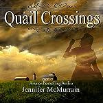 Quail Crossings | Jennifer McMurrain