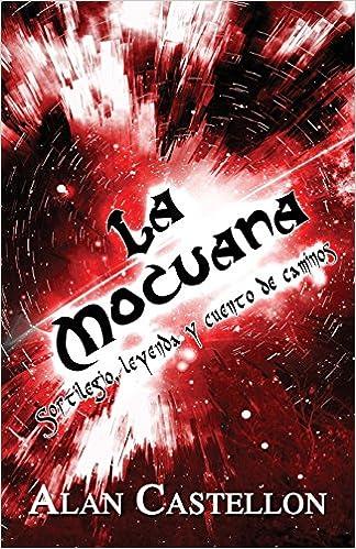 Amazon.com: La Mocuana: Sortilegio, leyenda y cuento de ...