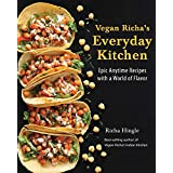Veganer Richa's Everyday Kitchen: Epic Anytime Recipes with a World of Flavor