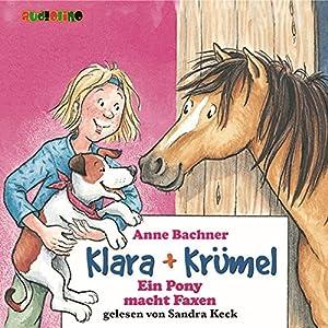 Ein Pony macht Faxen (Klara + Krümel) Hörbuch