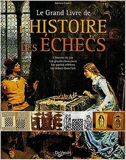 Le Grand Livre De L Histoire Des Echecs L Histoire Du Jeu