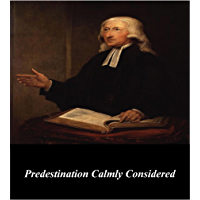 Predestination Calmly Considered