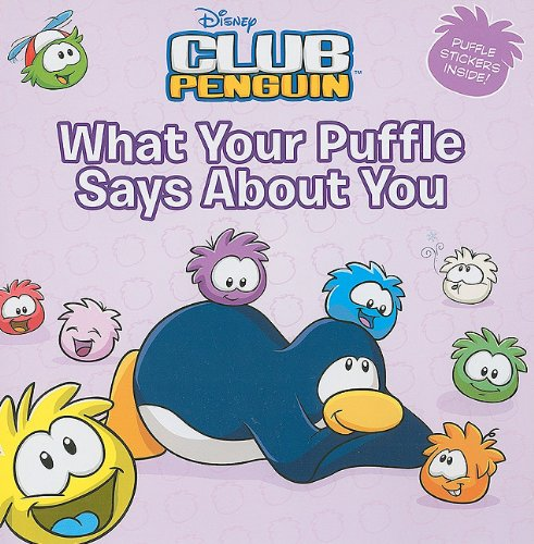 Download What Your Puffle Says About You (Disney Club Penguin) PDF