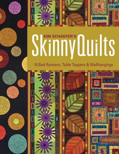 Price comparison product image Kim Schaefer's Skinny Quilts: 15 Bed Runners,  Table Toppers & Wallhangings
