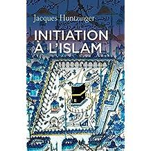 Initiation à l'islam (French Edition)