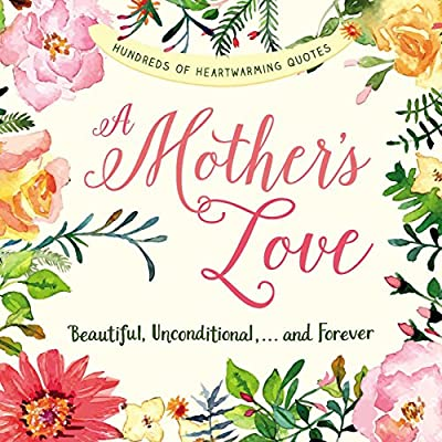 A Mother\'s Love: Beautiful, Unconditional, . . . and Forever ...
