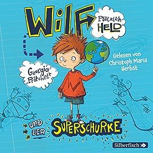 Wilf plötzlich Held und der Superschurke Hörbuch