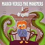 Marco Verses The Monsters ( and other Scary Things at Night )