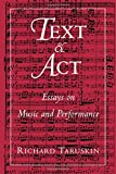 Text and Act: Essays on Music and Performance