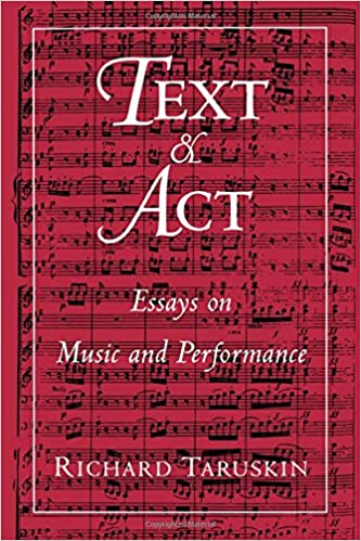 text and act essays on music and performance richard taruskin text and act essays on music and performance richard taruskin 9780195094589 com books