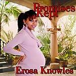 Promises Kept | Erosa Knowles
