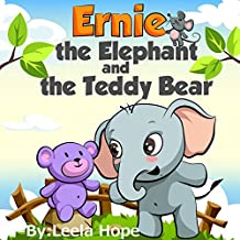 Children's Book: Ernie The Elephant And The Teddy Bear (Children's Book for early readers animals  books for kids 2-4 1)