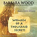 Woman of a Thousand Secrets Hörbuch von Barbara Wood Gesprochen von: Suzie Althens