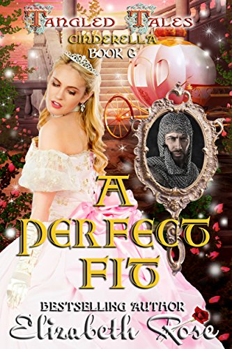 A Perfect Fit: (Cinderella) (Tangled Tales Series Book 6)