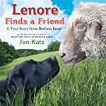 Lenore Finds a Friend: A True Story from Bedlam Farm | Jon Katz