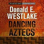 Dancing Aztecs | Donald E. Westlake