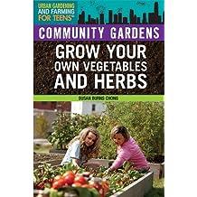 Community Gardens (Urban Gardening and Farming for Teens)