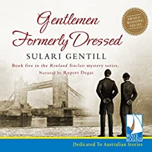 Gentlemen Formerly Dressed: The Rowland Sinclair Series, Book 5 Audiobook by Sulari Gentill Narrated by Rupert Degas