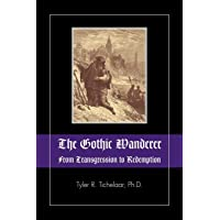 The Gothic Wanderer: From Transgression to Redemption; Gothic