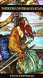 Tarocchi universali fantasy. 78 arcani fantastici