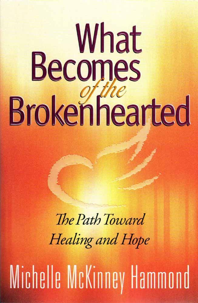 What Becomes of the Brokenhearted: The Path Toward Healing and Hope pdf