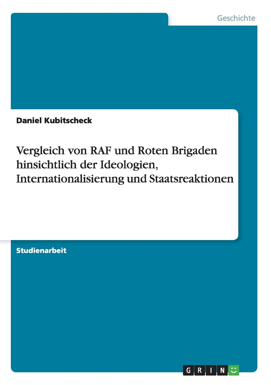 Vergleich von RAF und Roten Brigaden hinsichtlich der Ideologien, Internationalisierung und Staatsreaktionen (German Edition) pdf