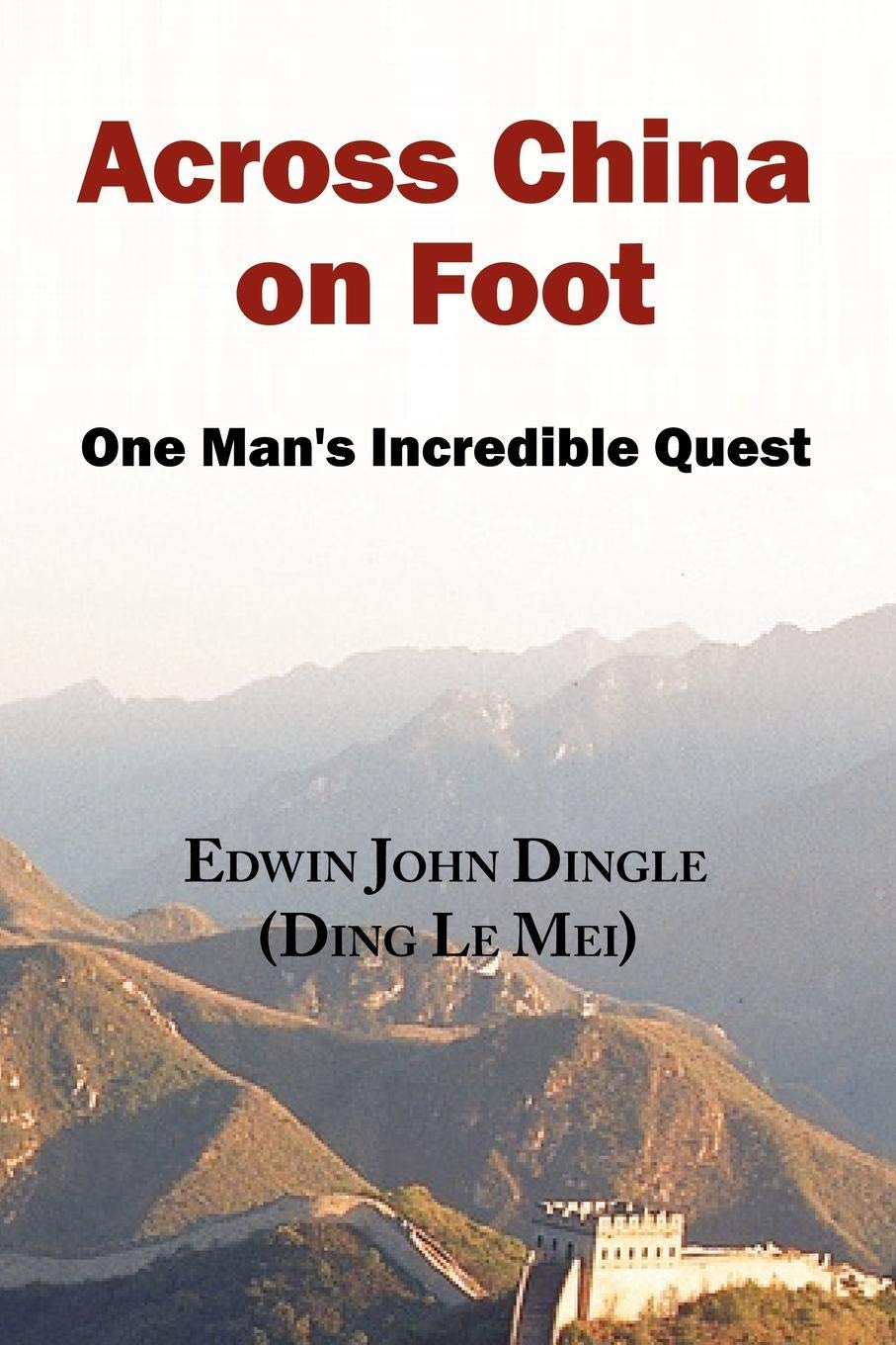 Across China on Foot - One Man's Incredible Quest pdf epub