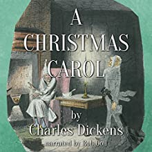 A Christmas Carol Audiobook by Charles Dickens Narrated by Rob Goll