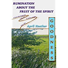 Goodness (Rumination About The Fruit Of The Spirit Book 3)
