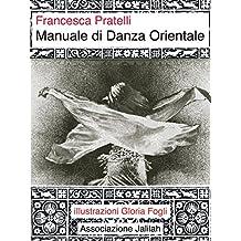Manuale di danza orientale (Italian Edition)