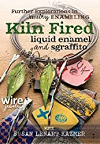 Further Explorations in Jewelry Enameling: Kiln Fired Liquid Enamel and Sgraffito  By Susan Lenart Kazmer