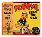 Popeye the Sailor Sees the Sea; an Original Story About the Star of Thimble Theatre By Segar